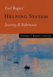 Carl Rogers' Helping System : Journey & Substance, Paperback Book