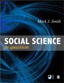 Social Science in Question : Towards a Postdisciplinary Framework, Paperback Book