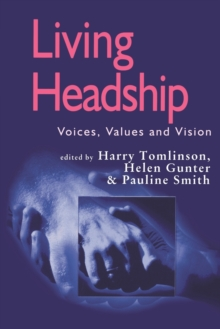 Living Headship : Voices, Values and Vision, Paperback Book