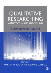 Qualitative Researching with Text, Image and Sound : A Practical Handbook for Social Research, Paperback Book