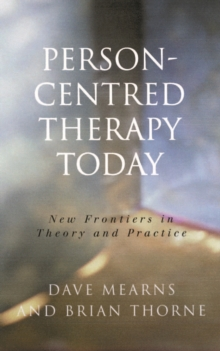 Person-centred Therapy Today : New Frontiers in Theory and Practice, Paperback Book