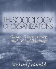 The Sociology of Organizations : Classic, Contemporary, and Critical Readings, Paperback Book
