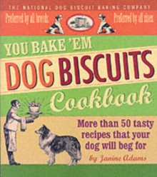 You Bake 'em Dog Biscuits Cookbook, Paperback Book