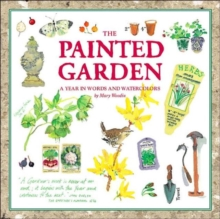 The Painted Garden : A Year in Words and Watercolours, Hardback Book