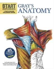 Start Exploring: Gray's Anatomy : A Fact-Filled Coloring Book