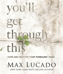 You'll Get Through This (Miniature Edition) : Hope and Help for Your Turbulent Times, Hardback Book