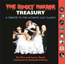 The Rocky Horror Treasury : A Tribute to the Ultimate Cult Classic, Hardback Book
