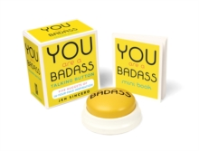 You Are a Badass Talking Button : Five Nuggets of In-Your-Face Inspiration, Mixed media product Book