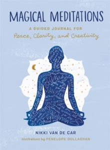 Magical Meditations : A Guided Journal for Peace, Clarity, and Creativity