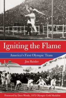 Igniting the Flame : America's First Olympic Team