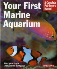 Your First Marine Aquarium, Paperback Book