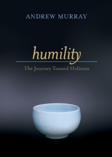 Humility : The Journey Toward Holiness