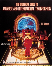 The Unofficial Guide to Japanese & International Transformers, Paperback Book