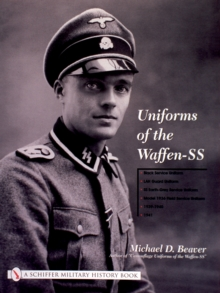 Uniforms of the Waffen-SS : Black Service Uniform - LAH Guard Uniform - SS Earth-Grey Service Uniform - Model 1936 Field Service Uniform - 1939 - 1941 Volume 1, Hardback Book