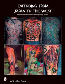 Tattooing from Japan to the West : Horitaka Interviews Contemporary Artists, Paperback Book