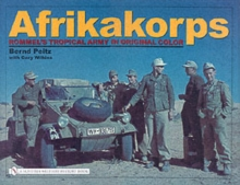 Afrikakorps : Rommel's Tropical Army In Original Color, Hardback Book