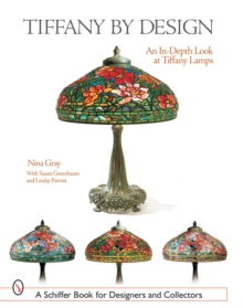 Tiffany By Design : An In-depth Look At Tiffany Lamps, Paperback / softback Book