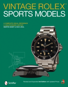 Vintage Rolex Sports Models : A Complete Visual Reference and Unauthorized History, Hardback Book
