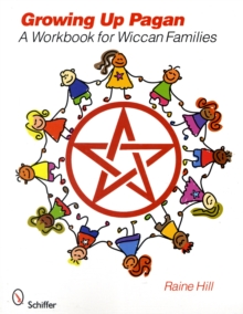 Growing Up Pagan : A Workbook for Wiccan Families, Paperback / softback Book