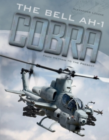Bell AH-1 Cobra: From Vietnam to the Present, Hardback Book