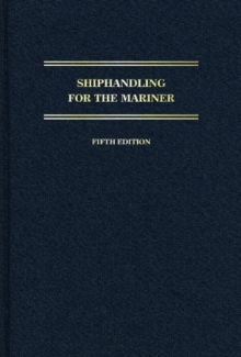 Shiphandling for the Mariner: 5th Edition, Hardback Book
