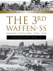 "3rd Waffen-SS Panzer Division ""Totenkopf"", 1943-1945: An Illustrated History, Vol. 2, Hardback Book"