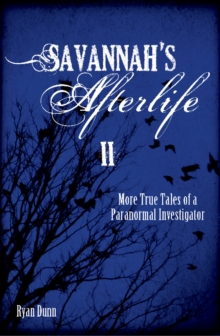 Savannah's Afterlife II: More True Tales of a Paranormal Investigator, Paperback / softback Book