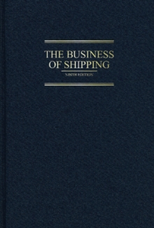 Business of Shipping: 9th Edition, Hardback Book