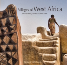 Villages of West Africa: An Intimate Journey Across Time, Hardback Book