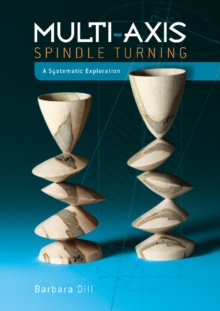 Multi-Axis Spindle Turning : A Systematic Exploration, Hardback Book
