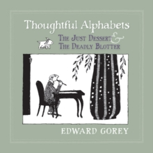 Thoughtful Alphabets - the Just Dessert & the Deadly Blotter A213, Hardback Book