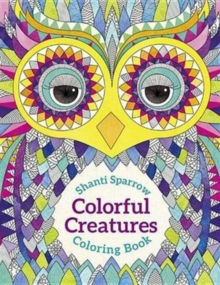 Shanti Sparrow Colorful Creatures Coloring Book, Paperback / softback Book