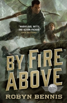By Fire Above : A Signal Airship Novel, Hardback Book