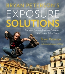 Bryan Peterson's Exposure Solutions, Paperback Book