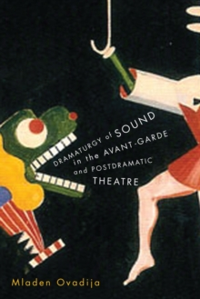 Dramaturgy of Sound in the Avant-garde and Postdramatic Theatre, Paperback / softback Book