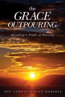The Grace Outpouring : Becoming a People of Blessing, Paperback / softback Book