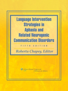 Language Intervention Strategies in Aphasia and Related Neurogenic Communication Disorders, Hardback Book