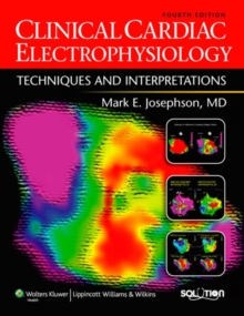 Clinical Cardiac Electrophysiology : Techniques and Interpretations, Hardback Book