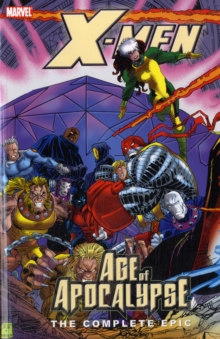 X-men: The Complete Age Of Apocalypse Epic - Book 3, Paperback Book