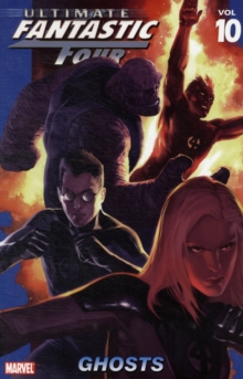 Ultimate Fantastic Four Vol.10: Ghosts, Paperback Book