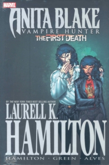 Laurell K. Hamilton's Anita Blake, Vampire Hunter: The First Death, Hardback Book
