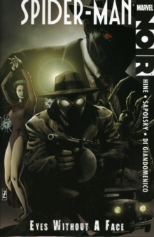 Spider-Man : Spider-man Noir: Eyes Without A Face Eyes without a Face, Paperback / softback Book