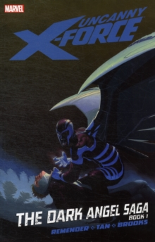 Uncanny X-force - Vol. 3: The Dark Angel Saga - Book 1, Paperback / softback Book