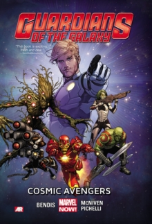 Guardians Of The Galaxy Volume 1: Cosmic Avengers (marvel Now), Paperback Book