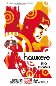 Hawkeye Volume 4: Rio Bravo (marvel Now), Paperback Book