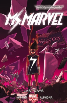 Ms. Marvel Volume 4: Last Days, Paperback Book