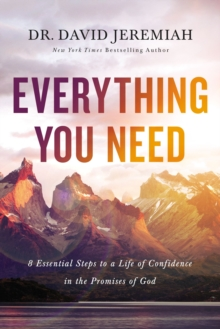 Everything You Need : 8 Essential Steps to a Life of Confidence in the Promises of God