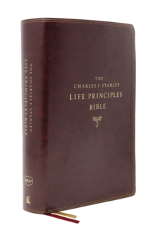 The NKJV, Charles F. Stanley Life Principles Bible, 2nd Edition, Leathersoft, Burgundy, Thumb Indexed, Comfort Print : Growing in Knowledge and Understanding of God Through His Word, Leather / fine binding Book