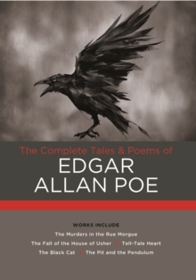 The Complete Tales & Poems of Edgar Allan Poe : Works include: The Murders in the Rue Morgue; The Fall of the House of Usher; The Tell-Tale Heart; The Black Cat; The Pit and the Pendulum, Hardback Book