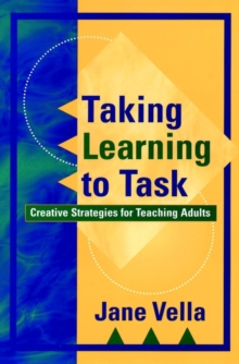 Taking Learning to Task : Creative Strategies for Teaching Adults, Hardback Book